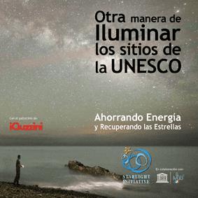 Otra manera de Iluminar los sitios de la UNESCO: Ahorrando Energía y Recuperando las Estrellas