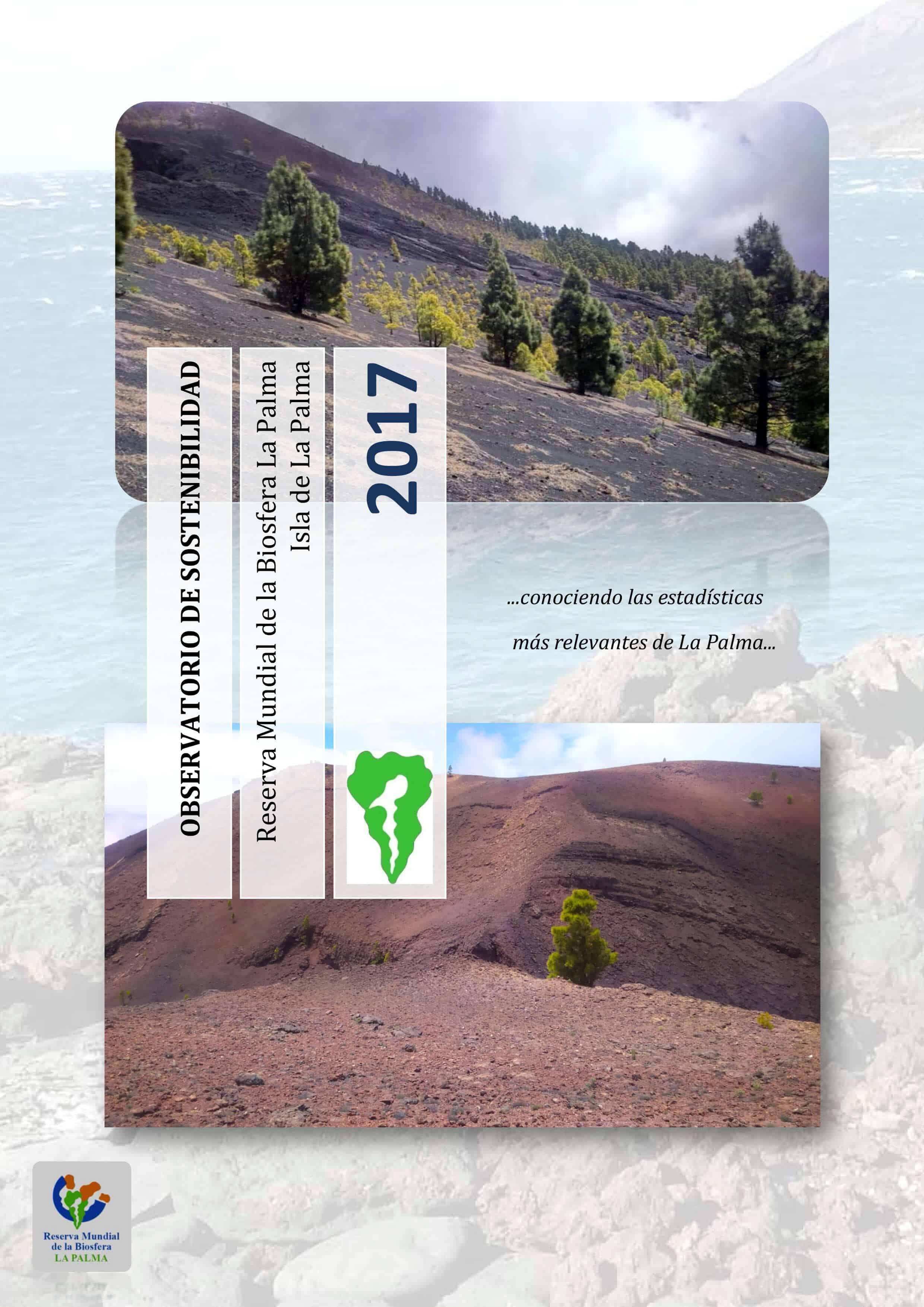 La Reserva de la Biosfera La Palma publica su Observatorio de Sostenibilidad 2017 con los datos más actuales y relevantes de la Isla de La Palma