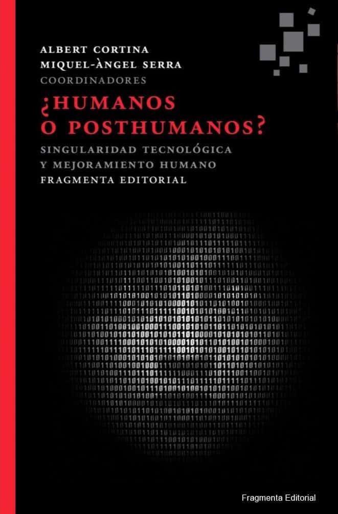 Presentación del libro ¿Humanos o posthumanos? de Albert Cortina